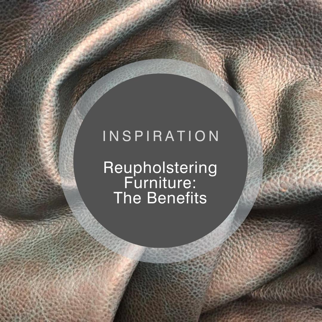 Inspiration. Reupholstering furniture: The Benefits